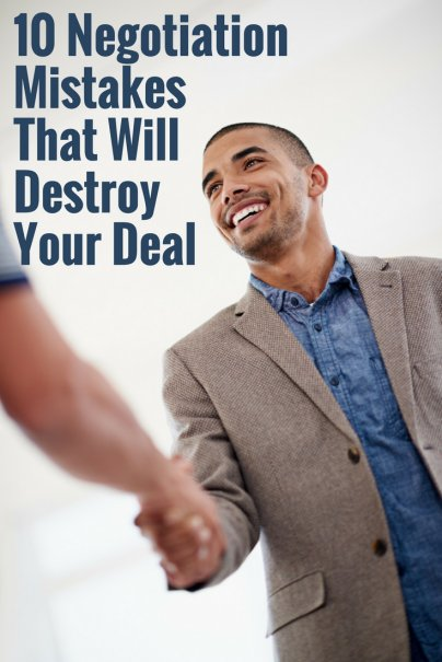 10 Negotiation Mistakes That Will Destroy Your Deal