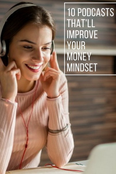 10 New Podcasts That'll Improve Your Money Mindset