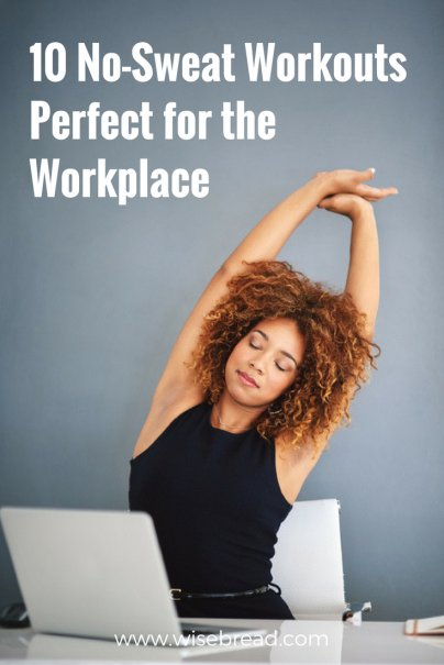 10 No-Sweat Workouts Perfect for the Workplace