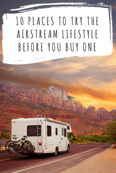 10 Places to Try the Airstream Lifestyle Before You Buy One