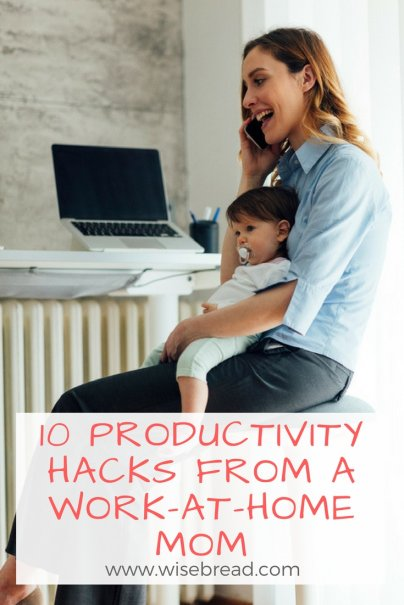10 Productivity Hacks From a Work-at-Home Mom