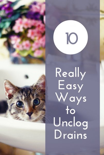10 Really Easy Ways To Unclog Drains