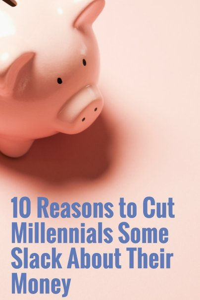 10 Reasons to Cut Millennials Some Slack About Their Money