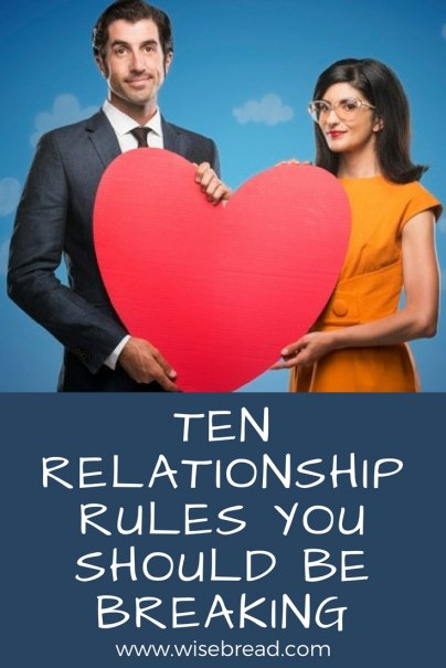 10 Relationship Rules You Should Be Breaking