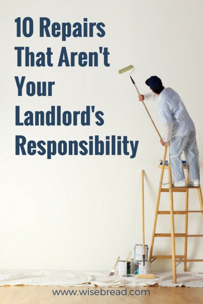 10 Repairs That Aren't Your Landlord's Responsibility