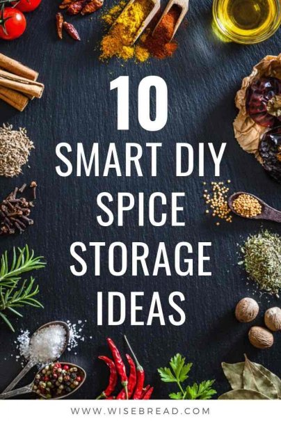 Love adding a little bit of spice to your food? We've got the tips to storing spices wisely. Here are 10 affordable DIY solutions that will get you organized and excited to cook your next meal. | #spices #storagehacks #kitchentips