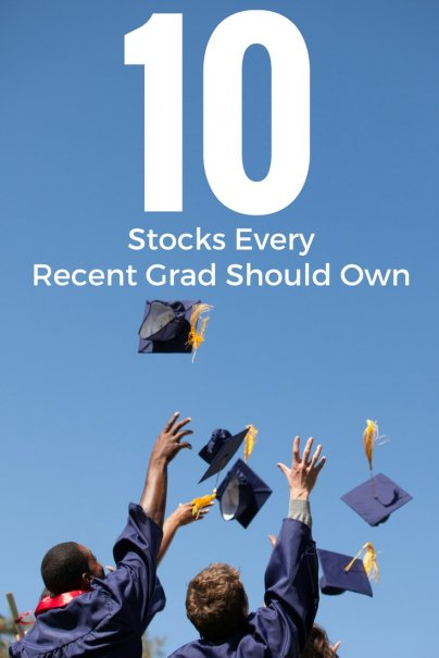 10 Stocks Every Recent Grad Should Own