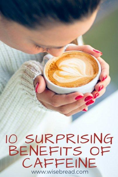 10 Surprising Benefits of: Caffeine
