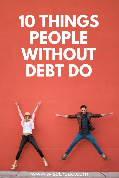 10 Things People Without Debt Do