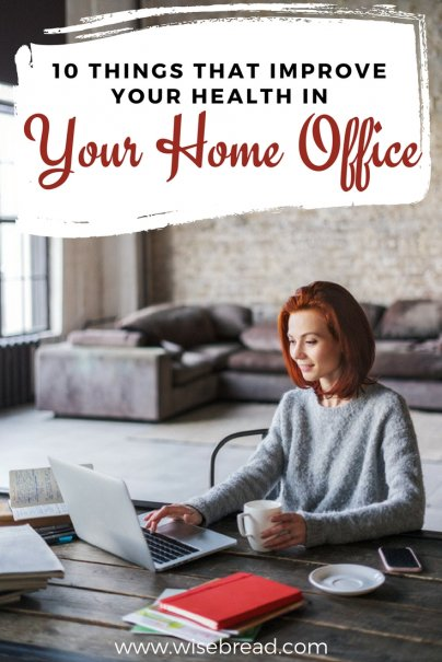 10 Things That Improve Your Health in Your Home Office