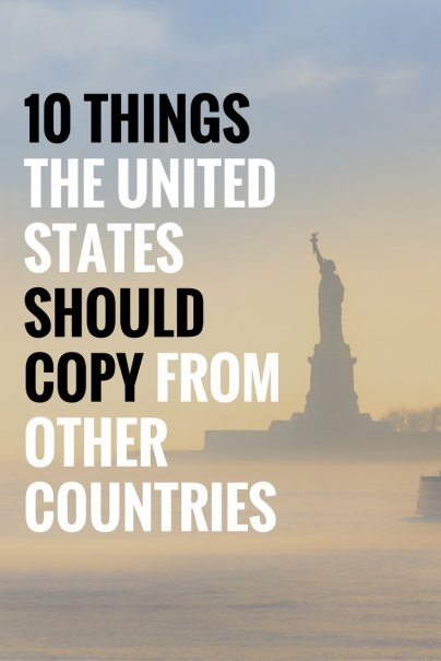 10 Things the United States Should Copy From Other Countries