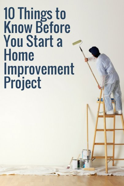 10 Things to Know Before You Start a Home Improvement Project