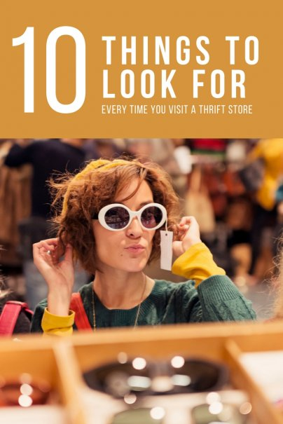 10 Things to Look for Every Time You Visit a Thrift Store
