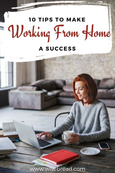 10 Tips to Make Working From Home a Success