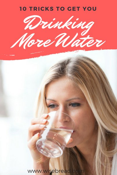 10 Tricks to Get You Drinking More Water