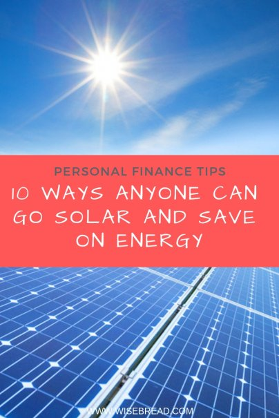 10 Ways Anyone Can Go Solar and Save on Energy