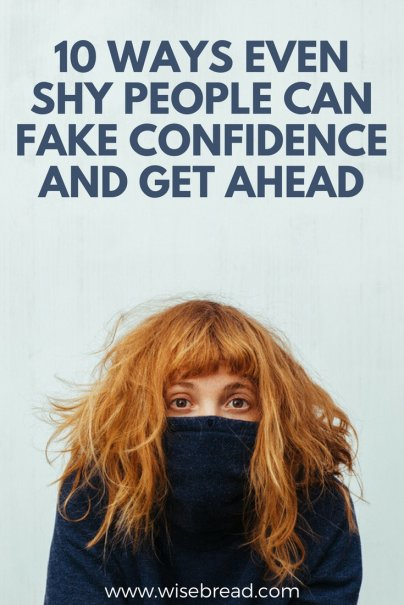 10 Ways Even Shy People Can Fake Confidence and Get Ahead