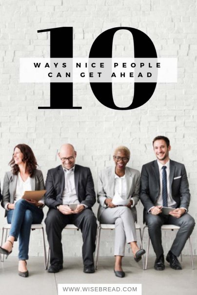 10 Ways Nice People Can Get Ahead
