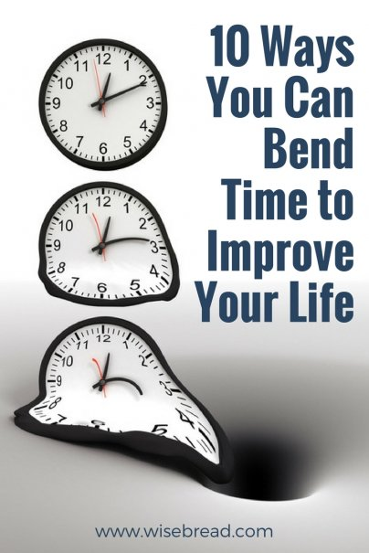 10 Ways You Can Bend Time to Improve Your Life