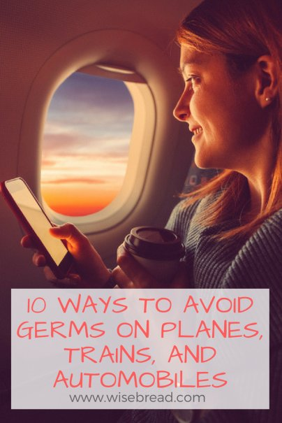 10 Ways to Avoid Germs on Planes, Trains, and Automobiles