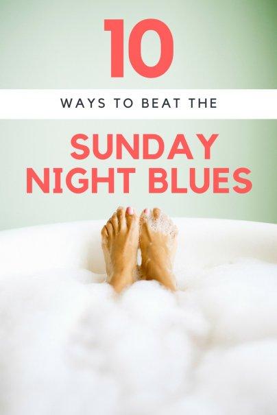 10 Ways to Beat the Sunday Night Blues
