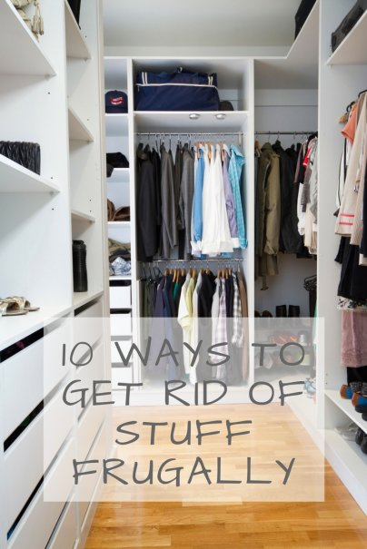 10 Ways to Get Rid of Stuff Frugally