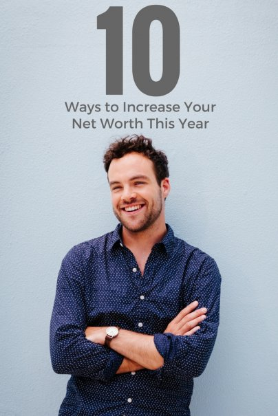 10 Ways to Increase Your Net Worth This Year