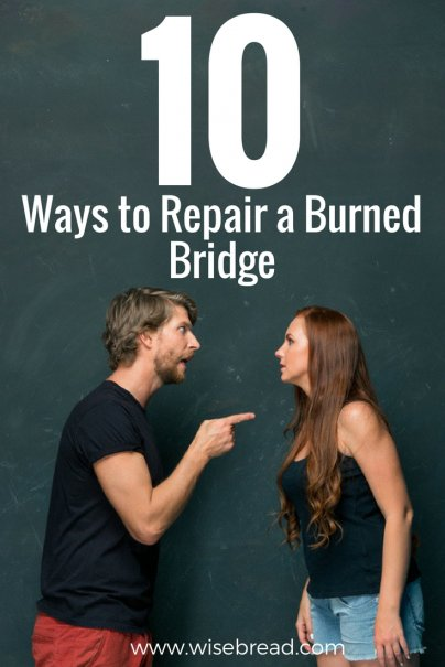10 Ways to Repair a Burned Bridge