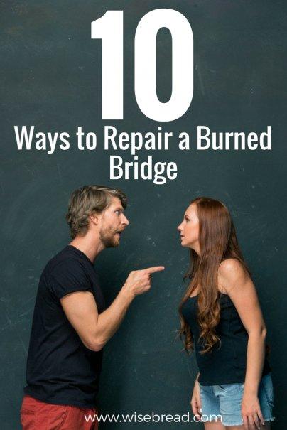 10 Ways to Repair a Burned Bridge