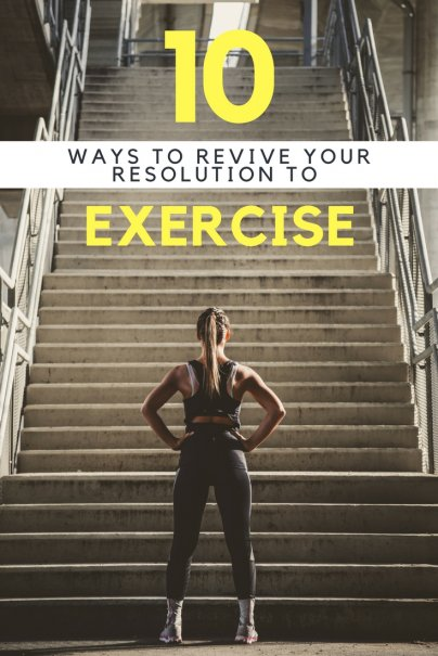 10 Ways to Revive Your Resolution to Exercise