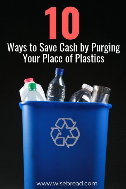 10 Ways to Save Cash by Purging Your Place of Plastics