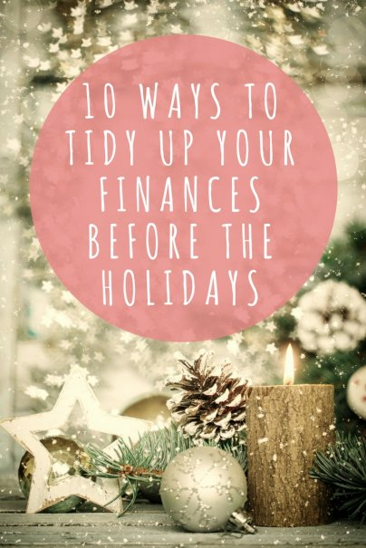 10 Ways to Tidy Up Your Finances Before the Holidays