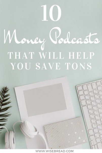 Want to find a podcast that will help you make and save money? Listen to any of these 10 podcasts and you can get your personal finances back on track so you can reach financial success! | #financetips #podcasts #moneyhacks
