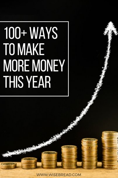 100+ Ways to Make More Money This Year