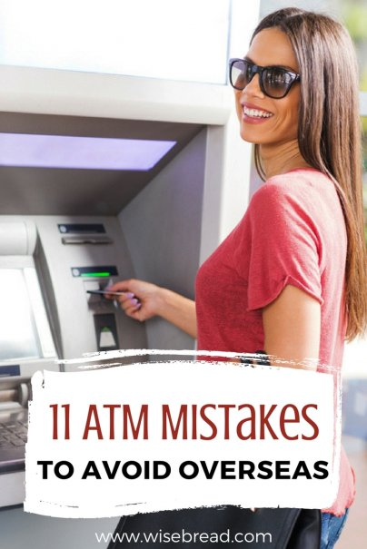 11 ATM Mistakes to Avoid Overseas