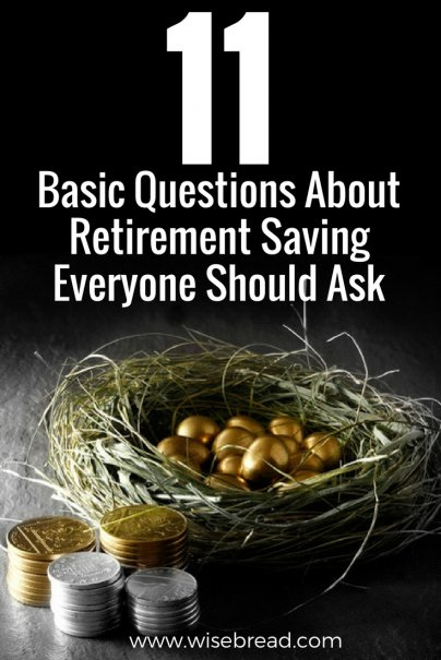 11 Basic Questions About Retirement Saving Everyone Should Ask