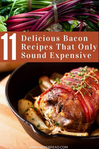 We love bacon for breakfast, lunch, or dinner. Here are 11 bacon recipes that sound expensive or fancy, but are actually very down-to-earth and can be modified to fit your budget. | #bacon #baconrecipes #baconmeal