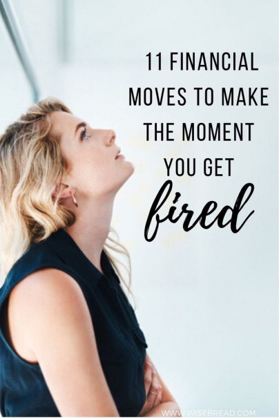 Have you just been fired? These are the money moves you need to make to make sure your personal finances don't suffer. | #financetips #moneymatters #budgeting #fired