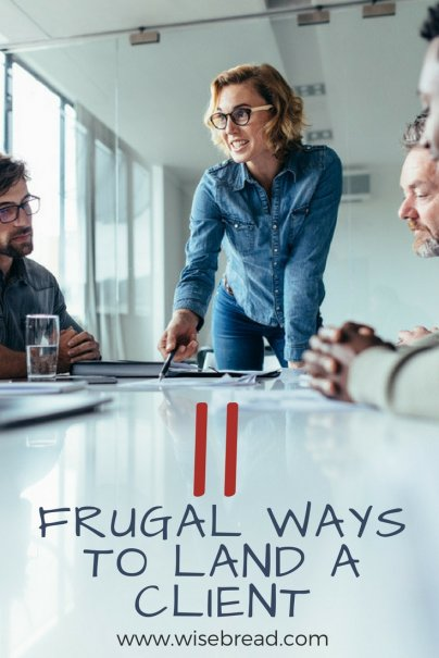 11 Frugal Ways to Land a Client