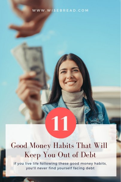 11 Good Money Habits That Will Keep You Out of Debt