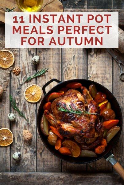11 Instant Pot Meals That Prove Autumn Is the Best Season