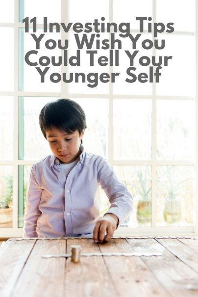 11 Investing Tips You Wish You Could Tell Your Younger Self