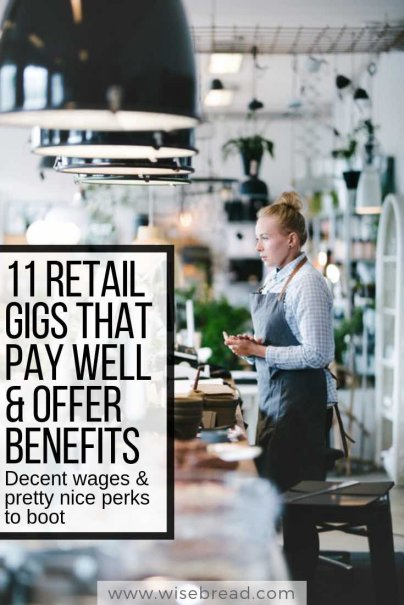 11 Retail Gigs That Pay Well and Offer Benefits