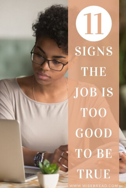 Did you find a great job, offering the pay you want, the hours you will love, and the freedom you have always wanted. But not sure if its actually legit? Here are 11 signs that the dream job could be a complete scam. | #careeradvice #careertips #jobsearch