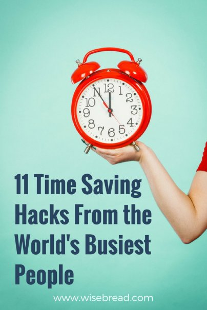11 Time Saving Hacks From the World's Busiest People