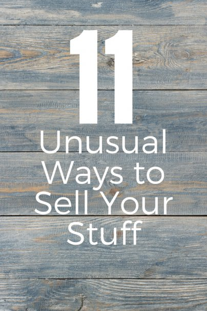 11 Unusual Ways to Sell Your Stuff