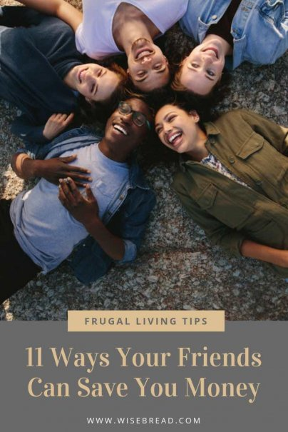 Friends don't have to cost you money — in fact, they can actually save you money and increase your savings? Here are 10 ways your friends can help you spend less! | #savemoney #budgettips #frugalliving