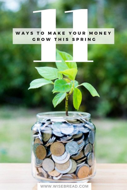 11 Ways to Make Your Money Grow This Spring