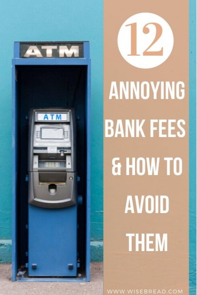 If you have any questions about fees related to your account, speak with a teller or other bank representative. In the meantime, though, keep an eye out for these 12 annoying bank fees | #banking #banktips #finances