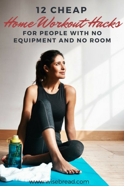 12 Cheap Home Workout Hacks for People With No Equipment and No Room